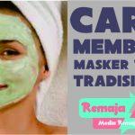 cara membuat masker pemutih wajah tradisional
